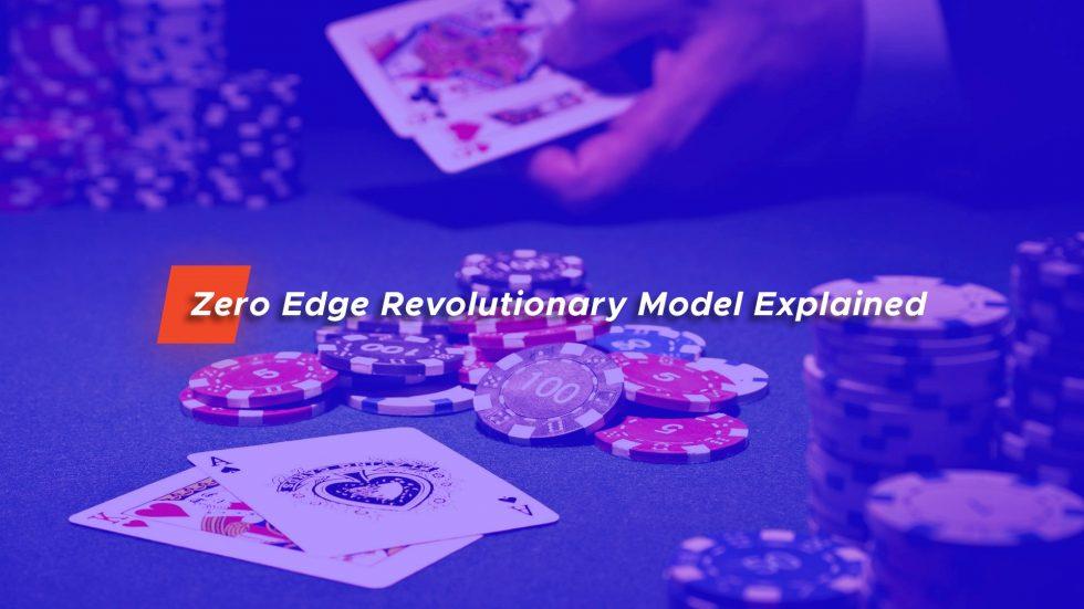 Le modèle Zero Edge