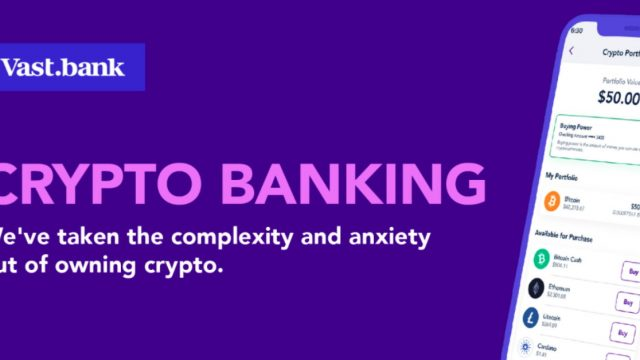 Vast Bank cryptomonnaies